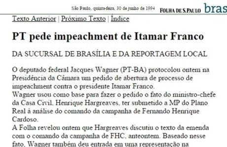 Em 1994, o PT pedia impeachment de Itamar Franco e quem protocolou o pedido foi Jaques Wagner